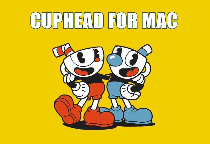 CupHead for Mac [ How To Play Cuphead on Mac ] Available on Mac
