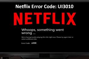 Netflix Error Code UI3010 - Quick Fix - Netflix Troubleshoot