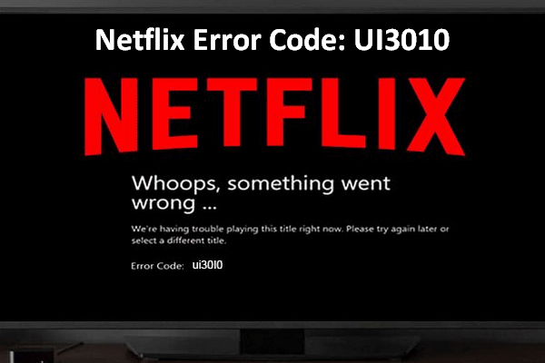 Netflix Error Code UI3010 - Quick Fix - Netflix Troubleshoot