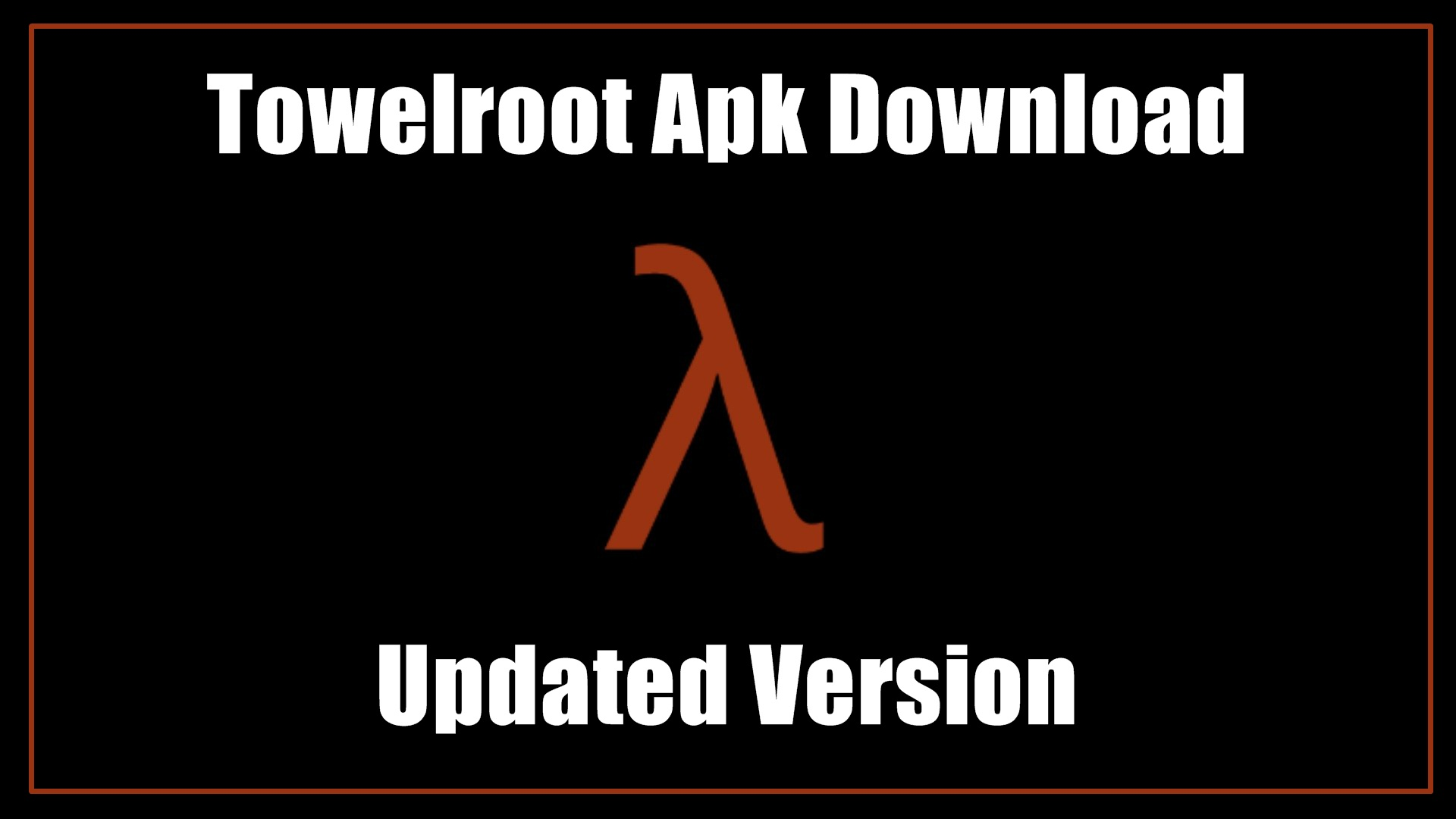 Towelroot Apk Download for Android - [ Updated Version ]